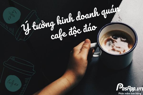 ý tưởng kinh doanh cafe