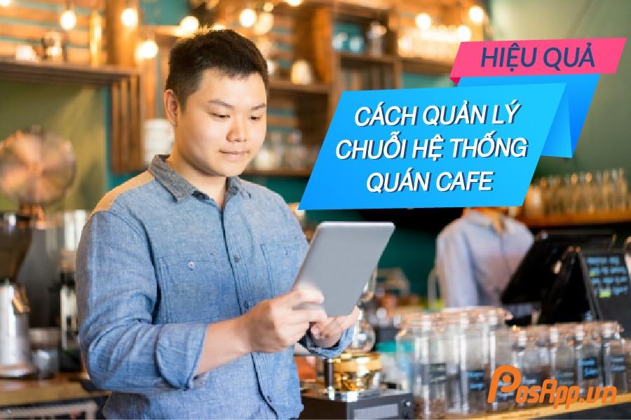 quản lý chuỗi cafe hiệu quả