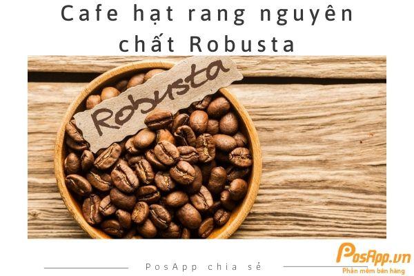 cafe rang xay nguyên chất robusta