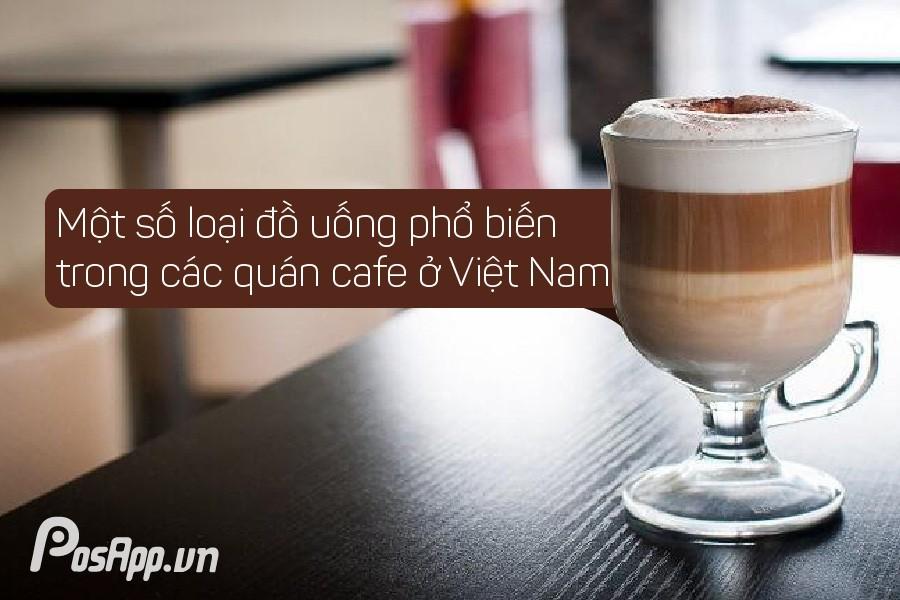 Một số đồ uống phổ biến trong quán cafe