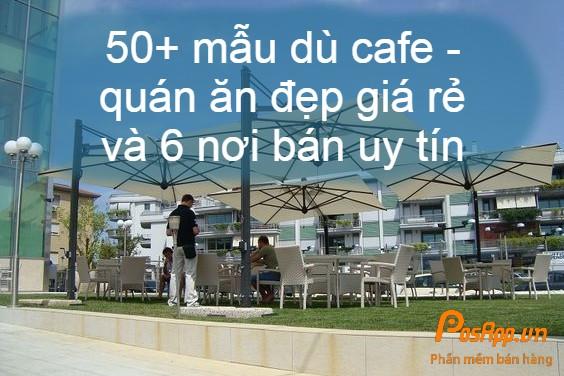 mẫu dù quán cafe đẹp giá rẻ