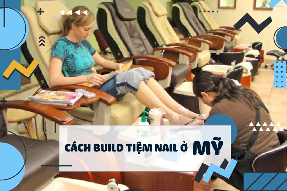build tiệm nail ở Mỹ