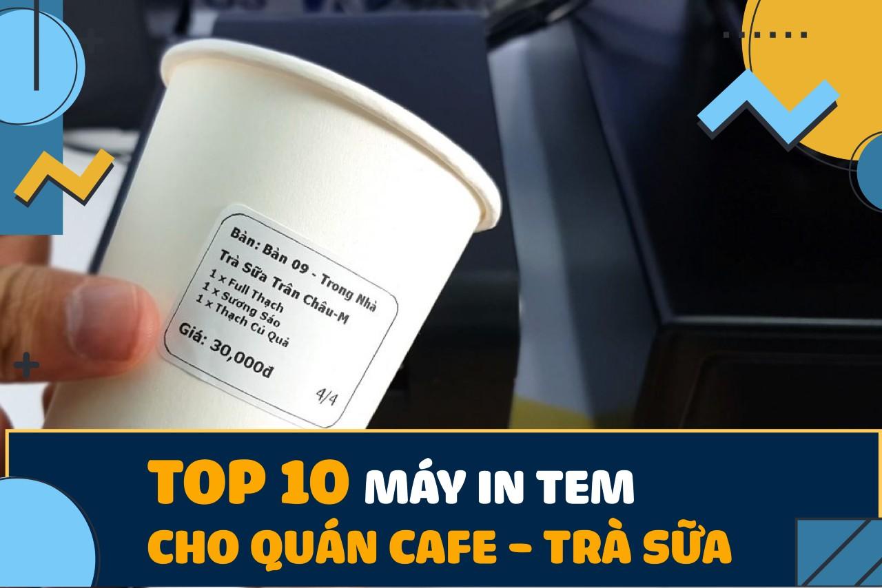 máy in tem quán trà sữa cafe