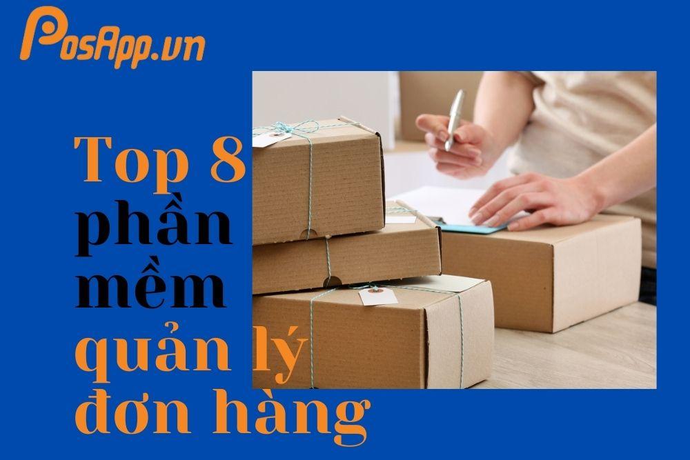 Top 8 phần mềm quản lý đơn hàng