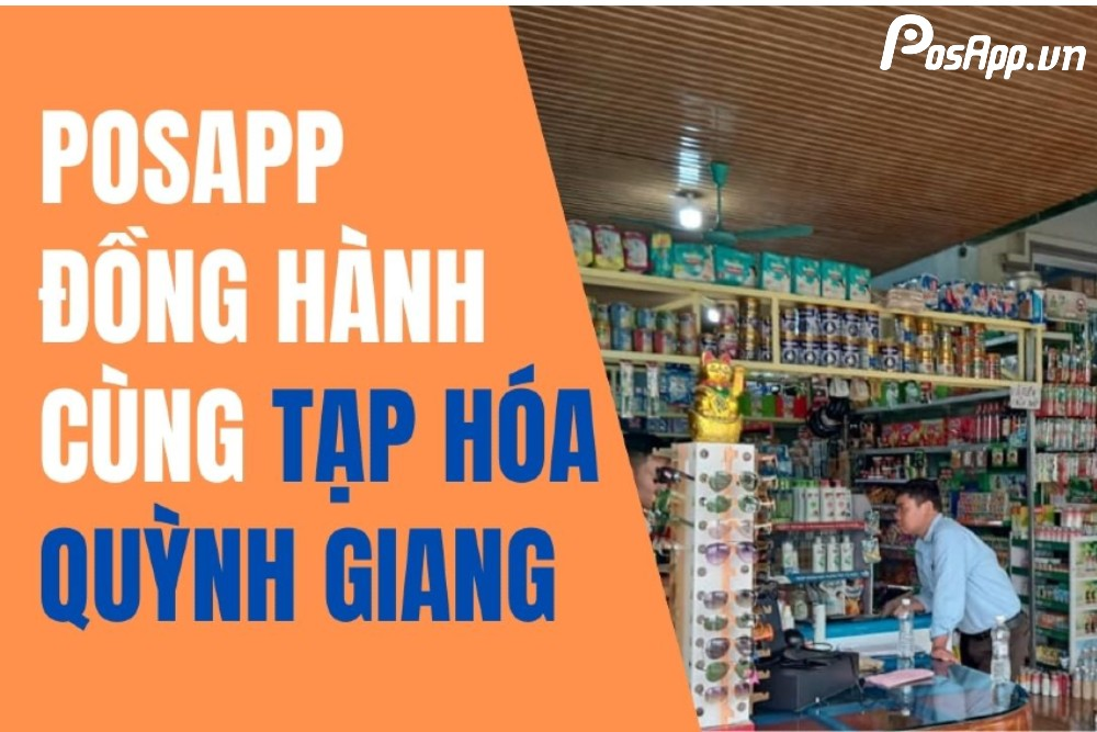 PosApp đồng hành cùng tạp hóa Quỳnh Giang