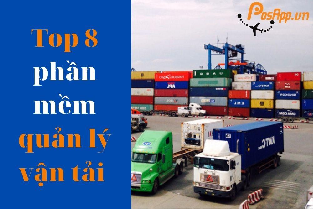 Top 8 phần mềm quản lý vận tải tốt nhất trên thị trường