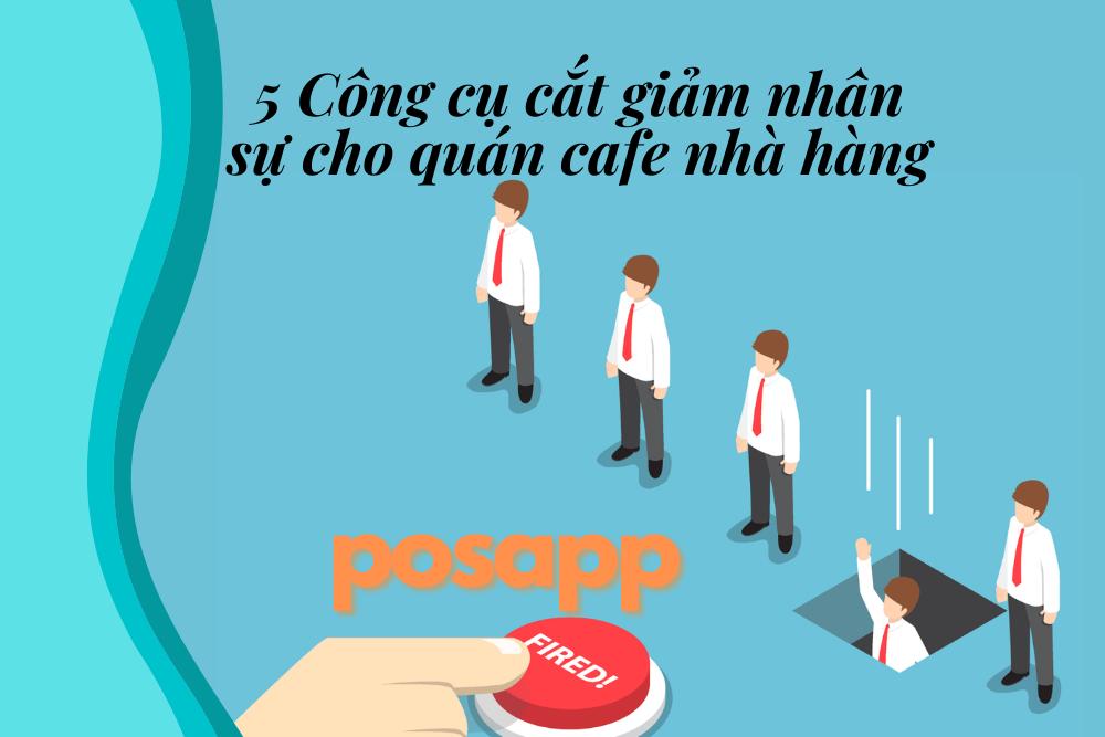 5 Công cụ cắt giảm nhân sự cho quán cafe nhà hàng