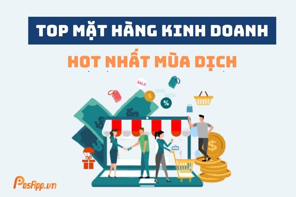 Top 10 mặt hàng kinh doanh hot nhất mùa dịch