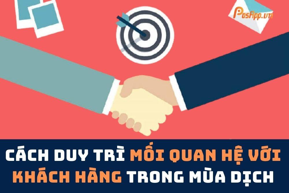 cách duy trì mối quan hệ với khách hàng trong mùa dịch